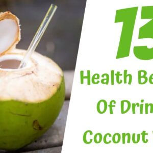13 Amazing Benefits Of Drinking Coconut Water On Empty Stomach Daily | MHFT