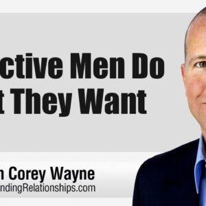 Attractive Men Do What They Want
