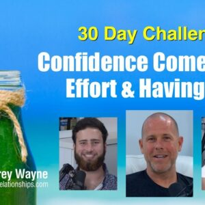 Confidence Comes From  Effort & Having Fun: 30 Day Challenge