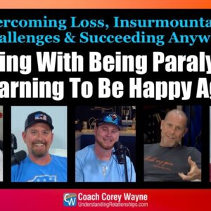Coping With Being Paralyzed & Learning To Be Happy Again