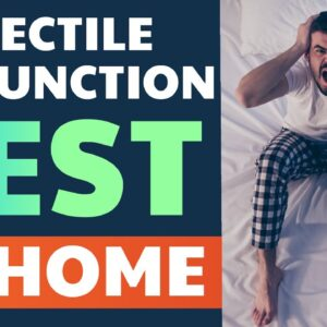 ERECTILE DYSFUNCTION TEST AT HOME