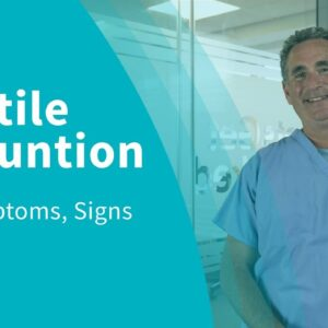 Erectile Dysfunction | The Symptoms, Signs & Causes