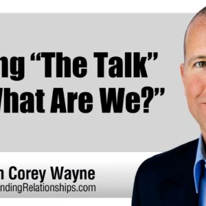 """Having """"The Talk"""" or """"What Are We?"""""""