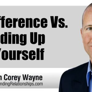 Indifference Vs. Standing Up For Yourself