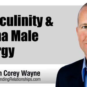 Masculinity & Alpha Male Energy