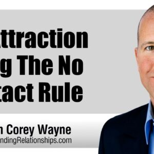Re-Attraction Using The No Contact Rule