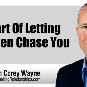 The Art Of Letting Women Chase You