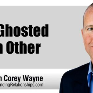 We Ghosted Each Other