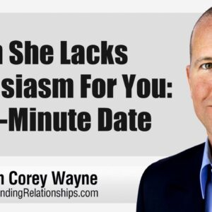 When She Lacks Enthusiasm For You: My 12 Minute Date