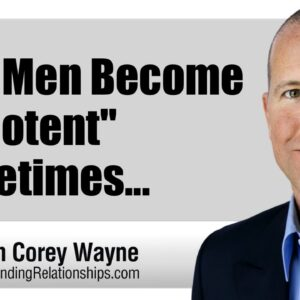 """Why Men Become """"Impotent"""" Sometimes..."""