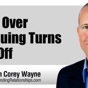 Why Over Pursuing Turns Her Off