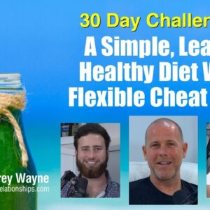 A Simple, Lean & Healthy Diet With Flexible Cheat Days