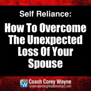How To Overcome The Unexpected Loss Of Your Spouse