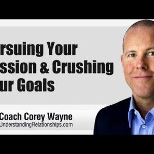 Pursuing Your Passion & Crushing Your Goals