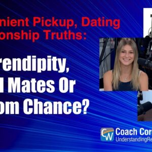 Serendipity, Soul Mates Or Random Chance?