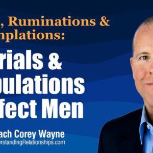 Trials & Tribulations Perfect Men