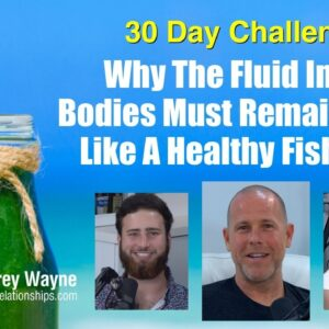 Why The Fluid In Our Bodies Must Remain Clean Like A Healthy Fish Tank