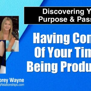 Having Control Of Your Time & Being Productive