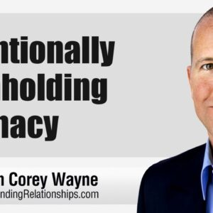 Intentionally Withholding Intimacy