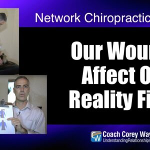 Our Wounds Affect Our Reality Filter