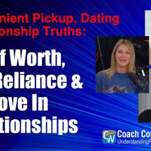 Self Worth, Self Reliance & Love In Relationships