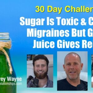 Sugar Is Toxic & Causes Migraines But Green Juice Gives Relief