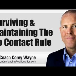 Surviving & Maintaining The No Contact Rule