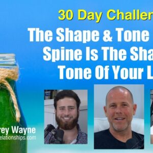 The Shape & Tone Of Your Spine Is The Shape & Tone Of Your Life