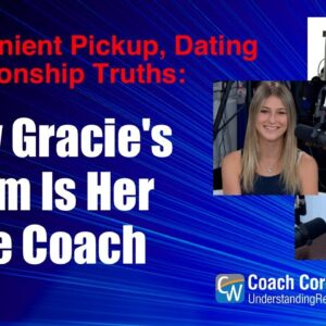 Why Gracie's Mom Is Her Life Coach
