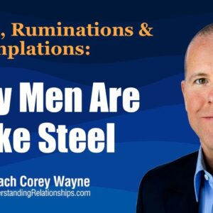 Why Men Are Like Steel