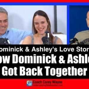 How Dominick & Ashley Got back Together
