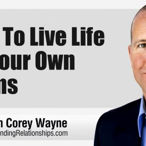 How To Live Life On Your Own Terms