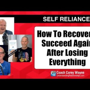 How To Recover & Succeed Again After Losing Everything