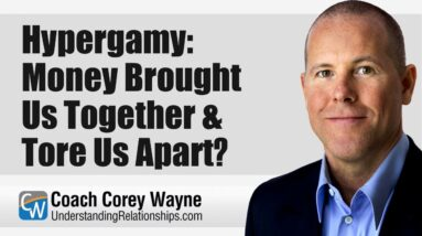 Hypergamy: Money Brought Us Together & Tore Us Apart?