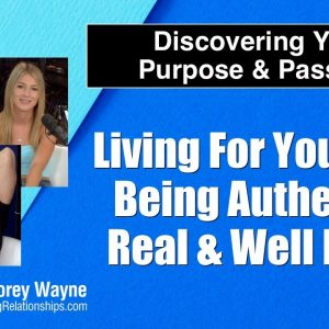 Living For Yourself, Being Authentic, Real & Well Liked
