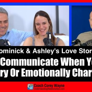 Never Communicate When You Are Angry Or Emotionally Charged