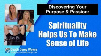 Spirituality Helps Us To Make Sense of Life