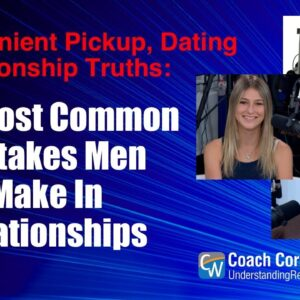 The Most Common Mistakes Men Make In Relationships