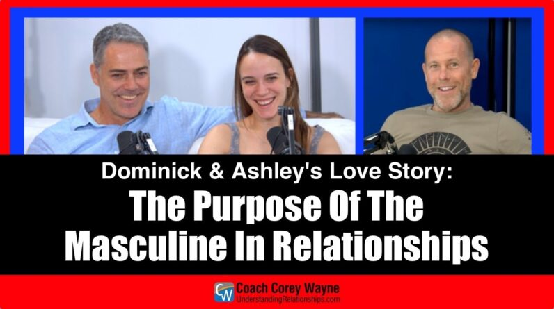 The Purpose Of The Masculine In Relationships