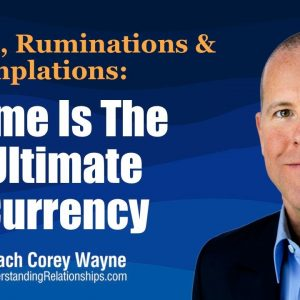 Time Is The Ultimate Currency