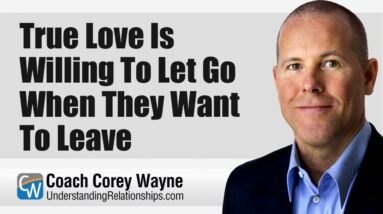 True Love Is Willing To Let Go When They Want To Leave