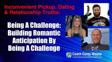 Being A Challenge: Building Romantic Anticipation By Being A Challenge