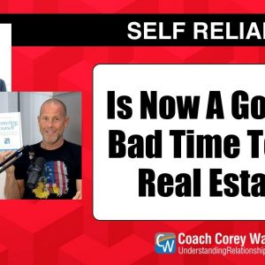 Is Now A Good or Bad Time To Buy Real Estate?