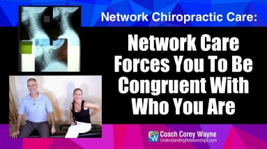 Network Care Forces You To Be Congruent With Who You Are