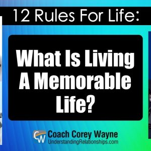 What Is Living A Memorable Life?